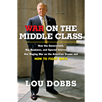 War on the Middle Class: How the Government, Big Business, and Special Interest Groups Are Waging War ont he American…