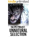 The Pet Project: Unnatural Selection--a Kept In Alien Captivity Romance
