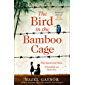 The Bird in the Bamboo Cage: A gripping and emotional new World War 2 historical fiction novel of courage and friendship…