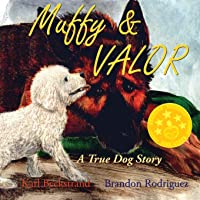 Muffy & Valor: A True Dog Story (Pet Picture Books)