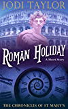 Roman Holiday (The Chronicles of St Mary's)