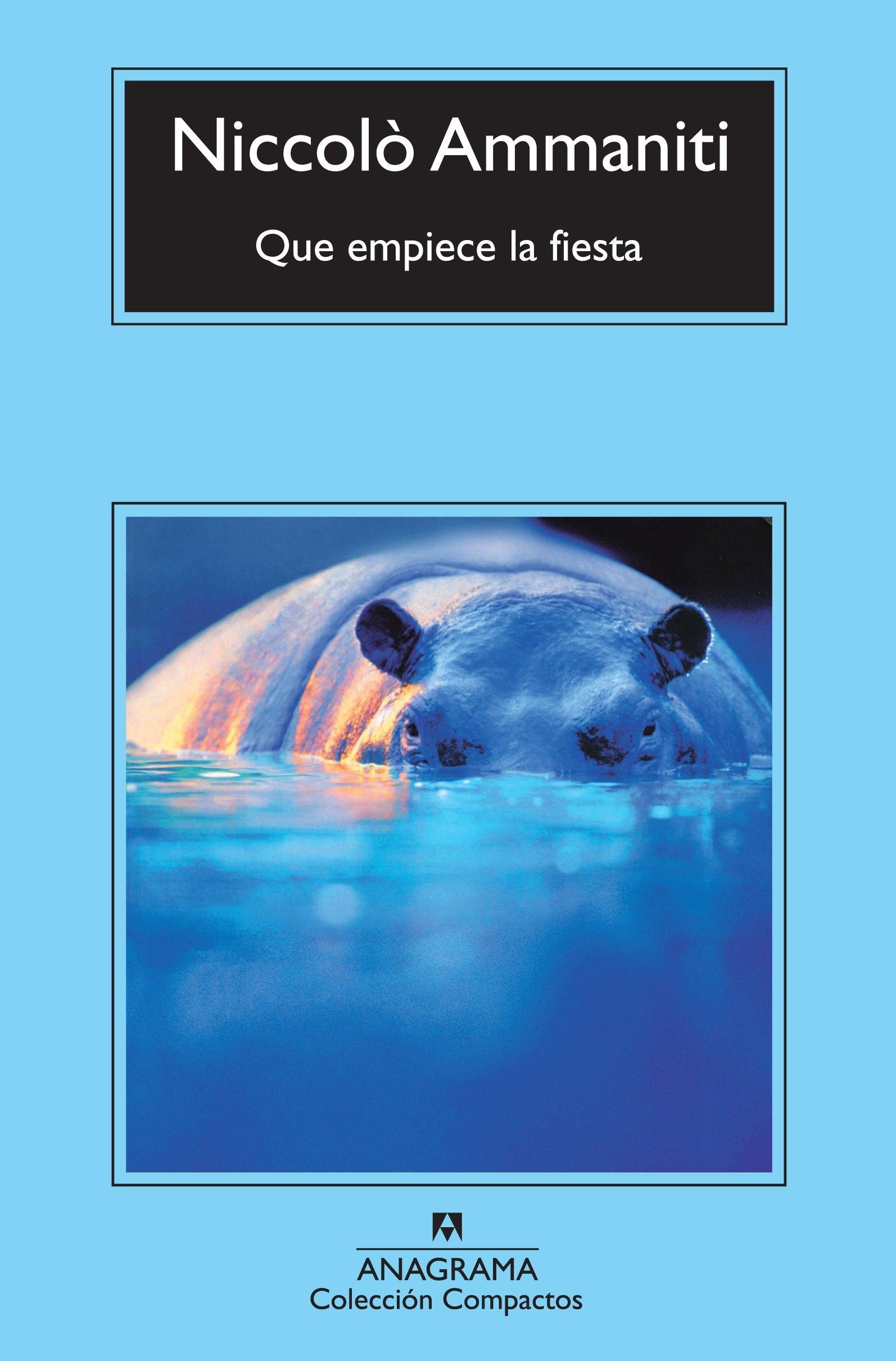 Que empiece la fiesta (Compactos Anagrama): Amazon.es: Niccolò Ammaniti, Juan Manuel Salmerón Arjona: Libros
