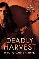 Deadly Harvest (Laura Amour Thriller Book 2) Kindle Edition