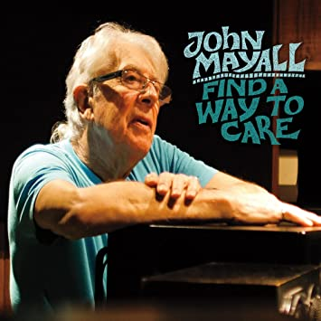 Find a Way to Care: John Mayall: Amazon.fr: CD et Vinyles}