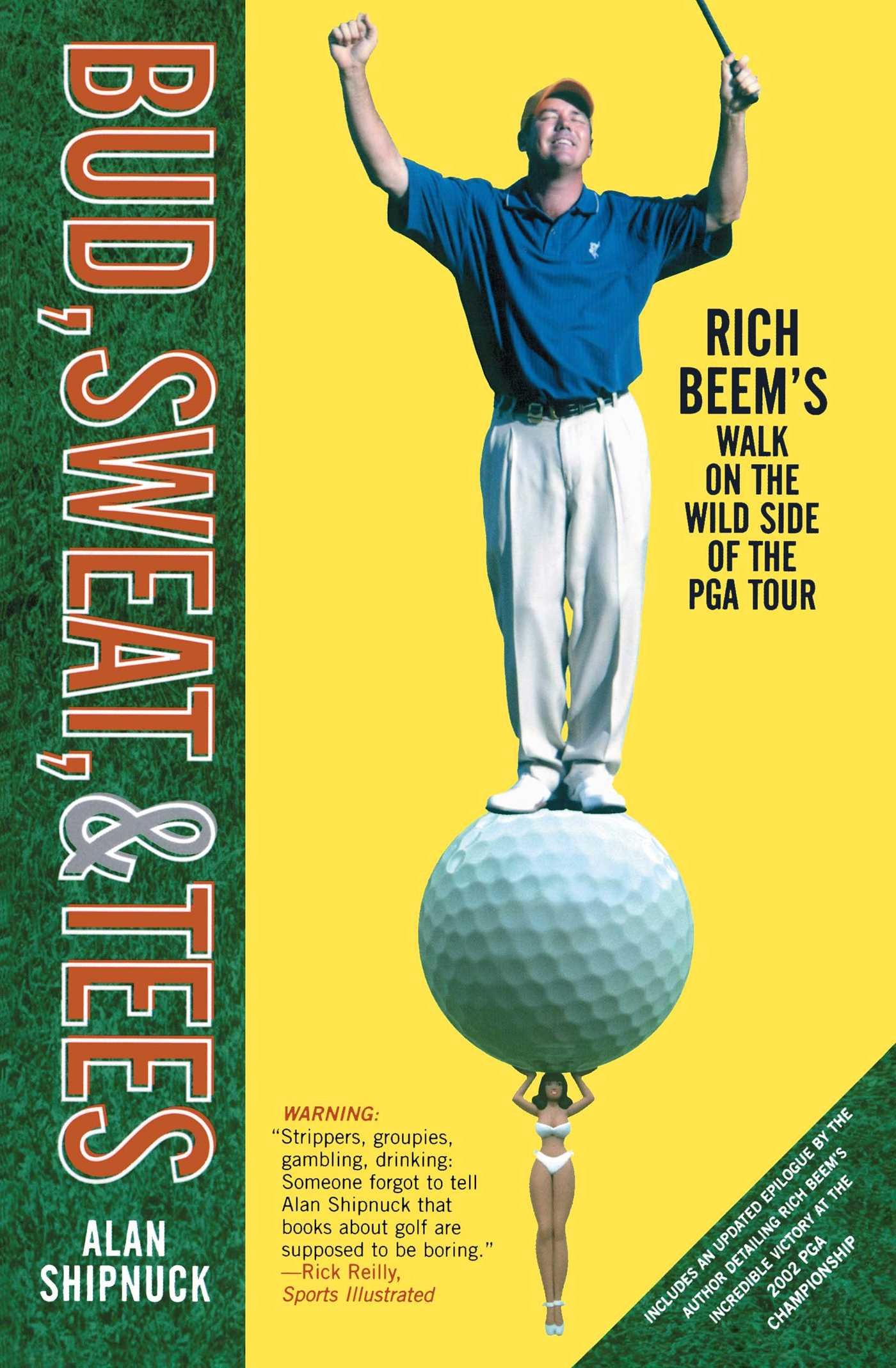 Bud, Sweat, & Tees: Rich Beem's Walk on the Wild Side of the PGA Tour ebook