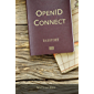 OpenID Connect: End-user Identity for Apps and APIs (API-University Series Book 6)