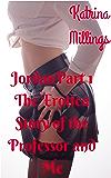 Jordan Part 1 (The Erotica Story of the Professor and Me)
