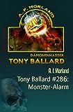 Tony Ballard #286: Monster-Alarm: Cassiopeiapress Horror-Roman
