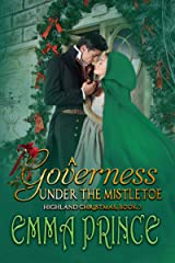 A Governess Under the Mistletoe: Highland Christmas, Book 2 Kindle Edition