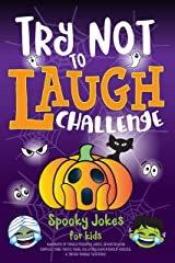 Try Not to Laugh Challenge Spooky Jokes for Kids: Hundreds of Family Friendly Jokes, Spooktacular Riddles, Fang-tastic Puns, Silly Halloween Knock-Knocks, & Tricky Tongue Twisters! Kindle Edition