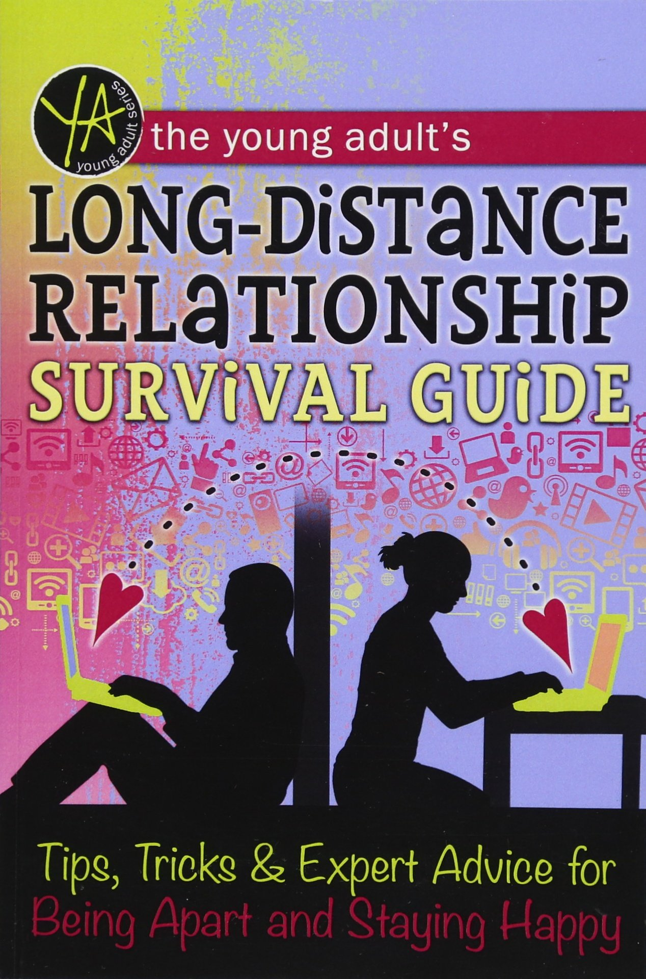 Download The Young Adult's Long-Distance Relationship Survival Guide: Tips, Tricks & Expert Advice for Being Apart and Staying Happy: Tips, Tricks & Expert Advice for Being Apart and Staying Happy pdf