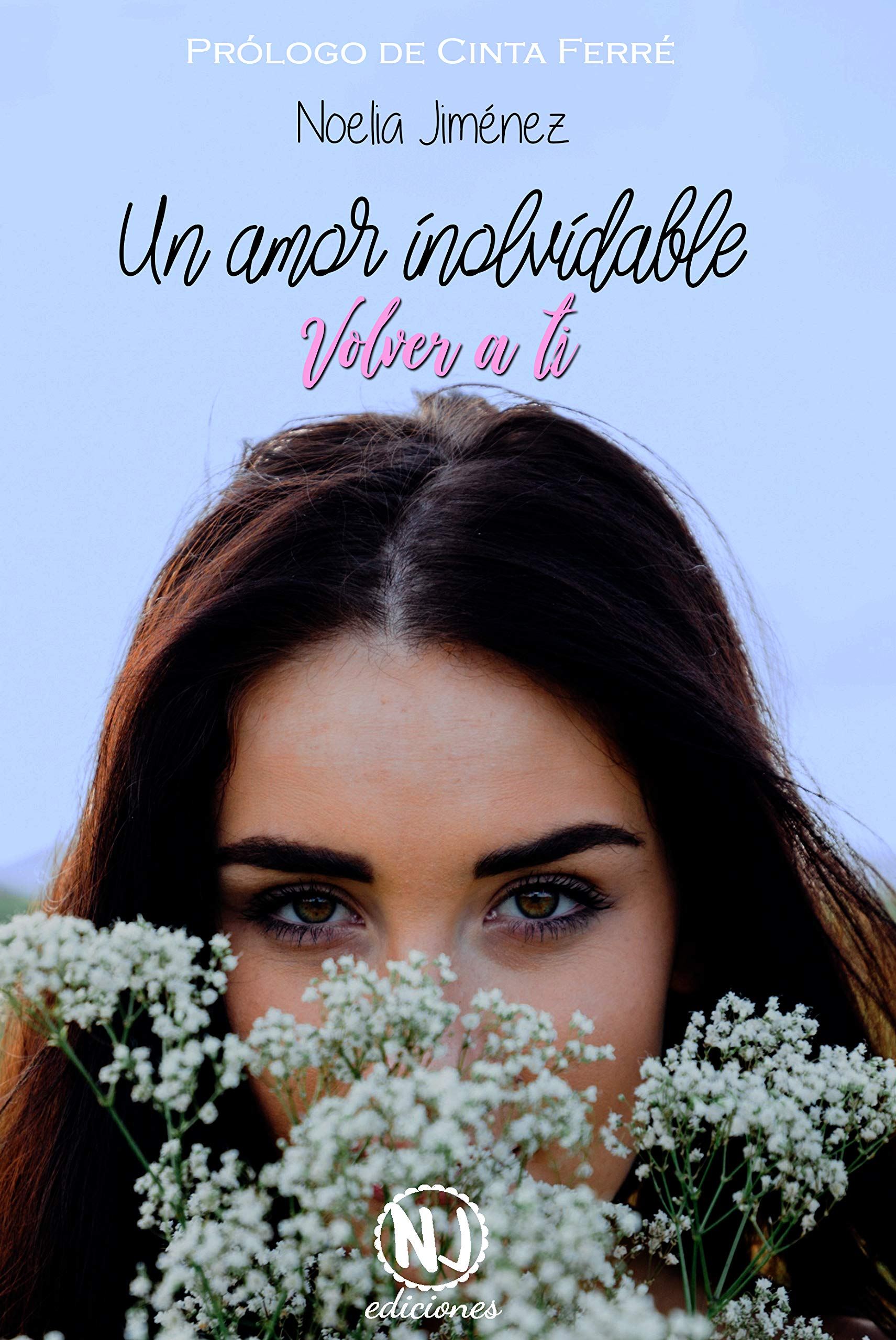 Un amor inolvidable (Volver a ti) por Noelia Jiménez Sangüesa