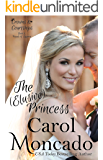 The (Elusive) Princess: A Contemporary Christian Romance (Crowns & Courtships Book 8)