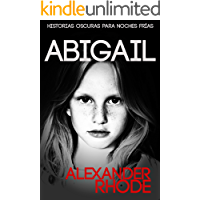 Abigail: La Novela Corta Más Intensa Que Vas A Vivir