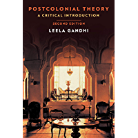 Postcolonial Theory: A Critical Introduction: Second Edition