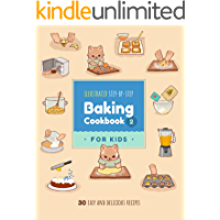 Illustrated Step-by-Step Baking Cookbook for Kids: 30 more easy and delicious recipes (Illustrated Baking Cookbooks for…