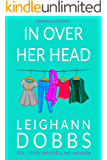 In Over Her Head (Corporate Chaos Series Book 1)