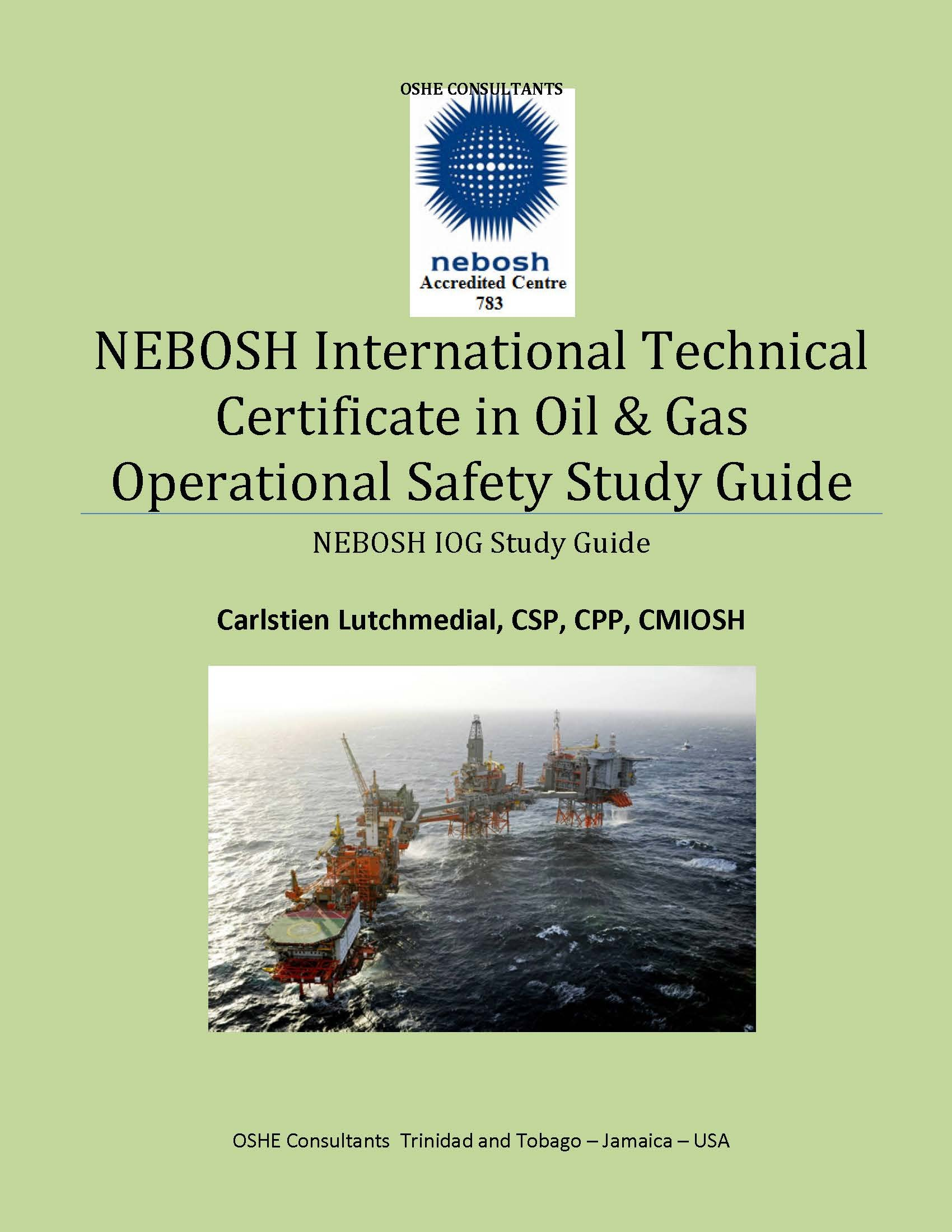 Nebosh International Certificate In Oil And Gas Study Guide Vol 1