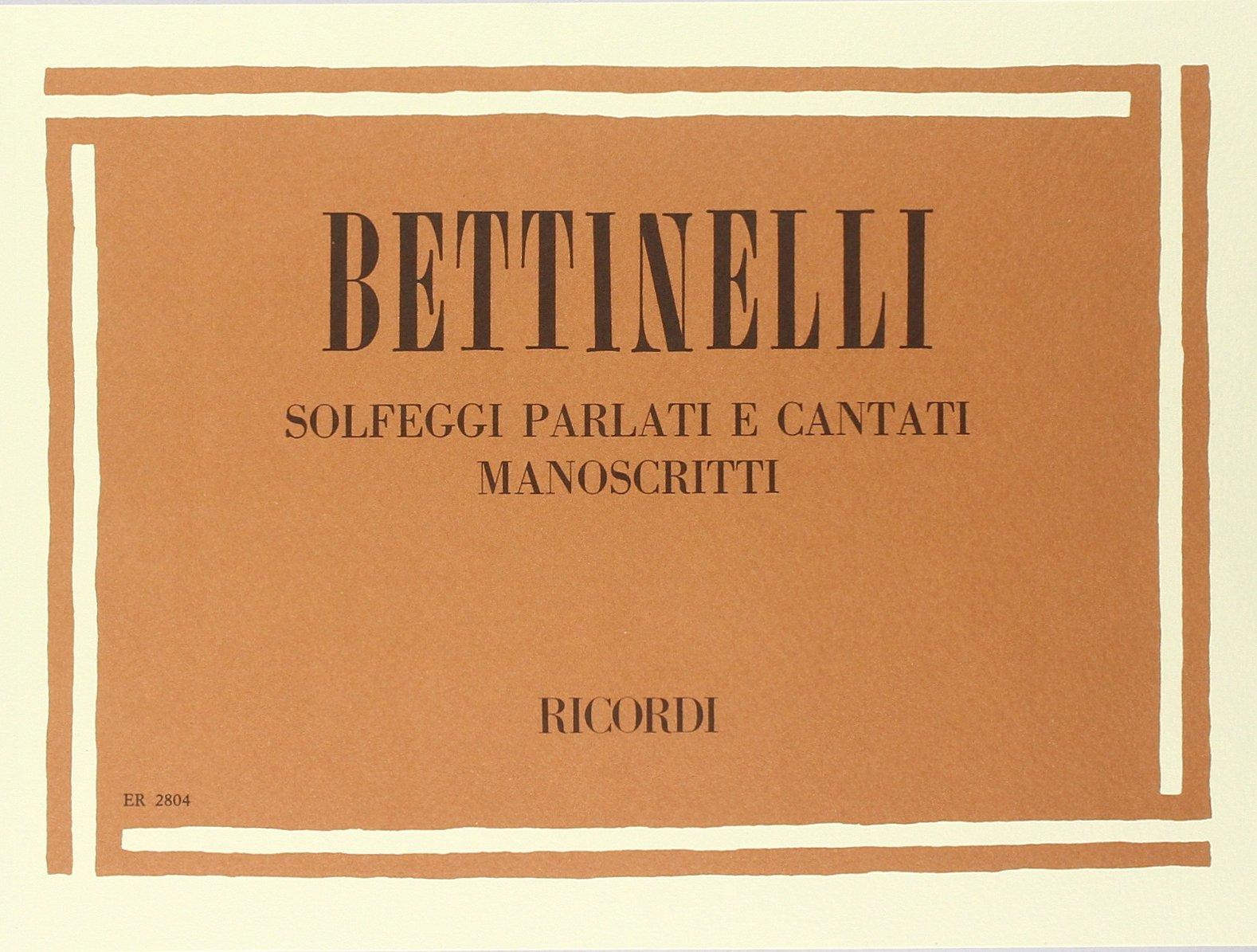 SOLFEGGI PARLATI E CANTATI MANOSCRITTI (Francese) Copertina flessibile – 11 feb 1981 BETTINELLI B. Ricordi 0041828046 Musique