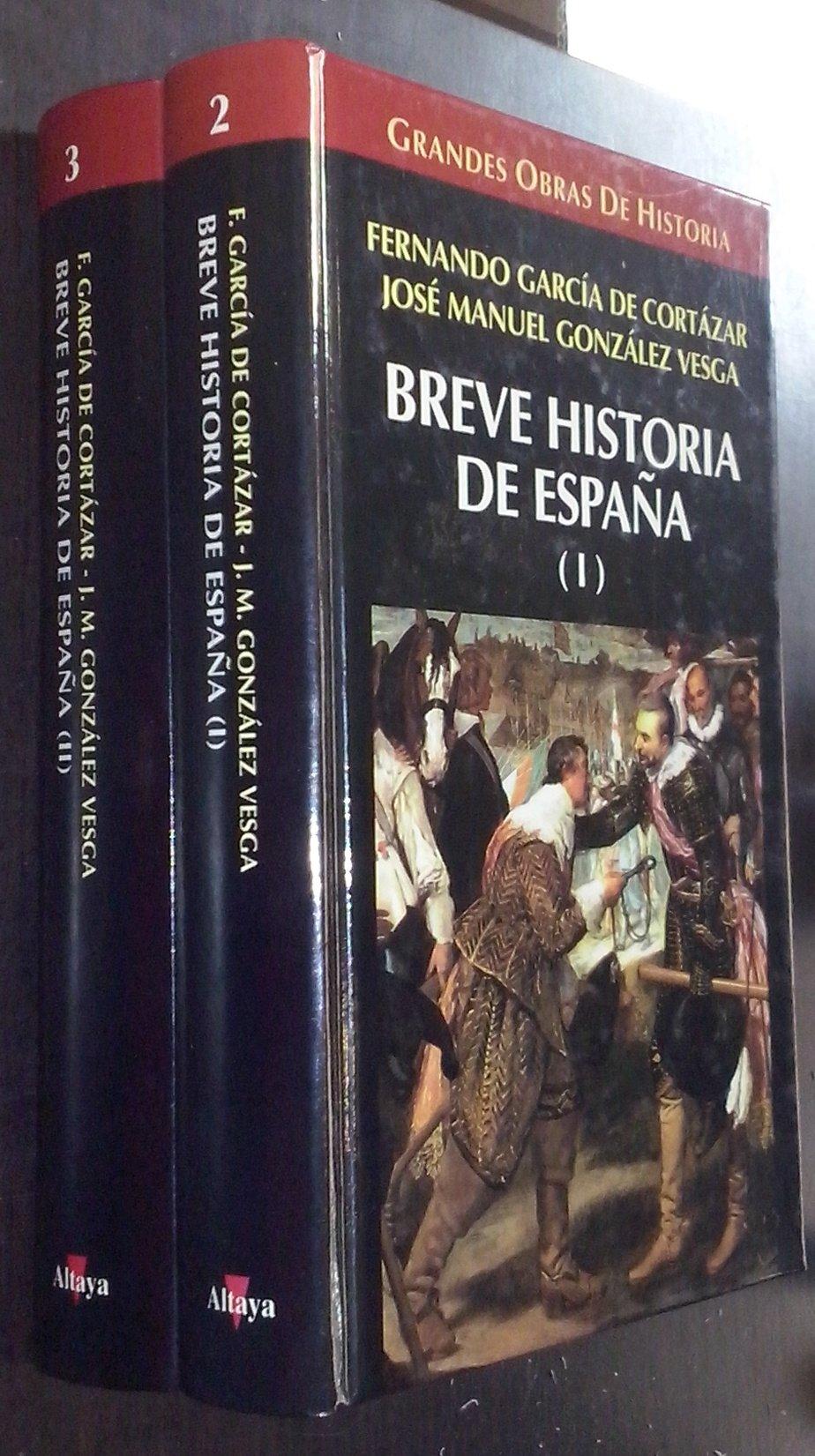 BREVE HISTORIA DE ESPAÑA (2 Vols) : Amazon.es: GARCÍA DE CORTÁZAR, F./ GOZÁLEZ VESGA, J.M: Libros