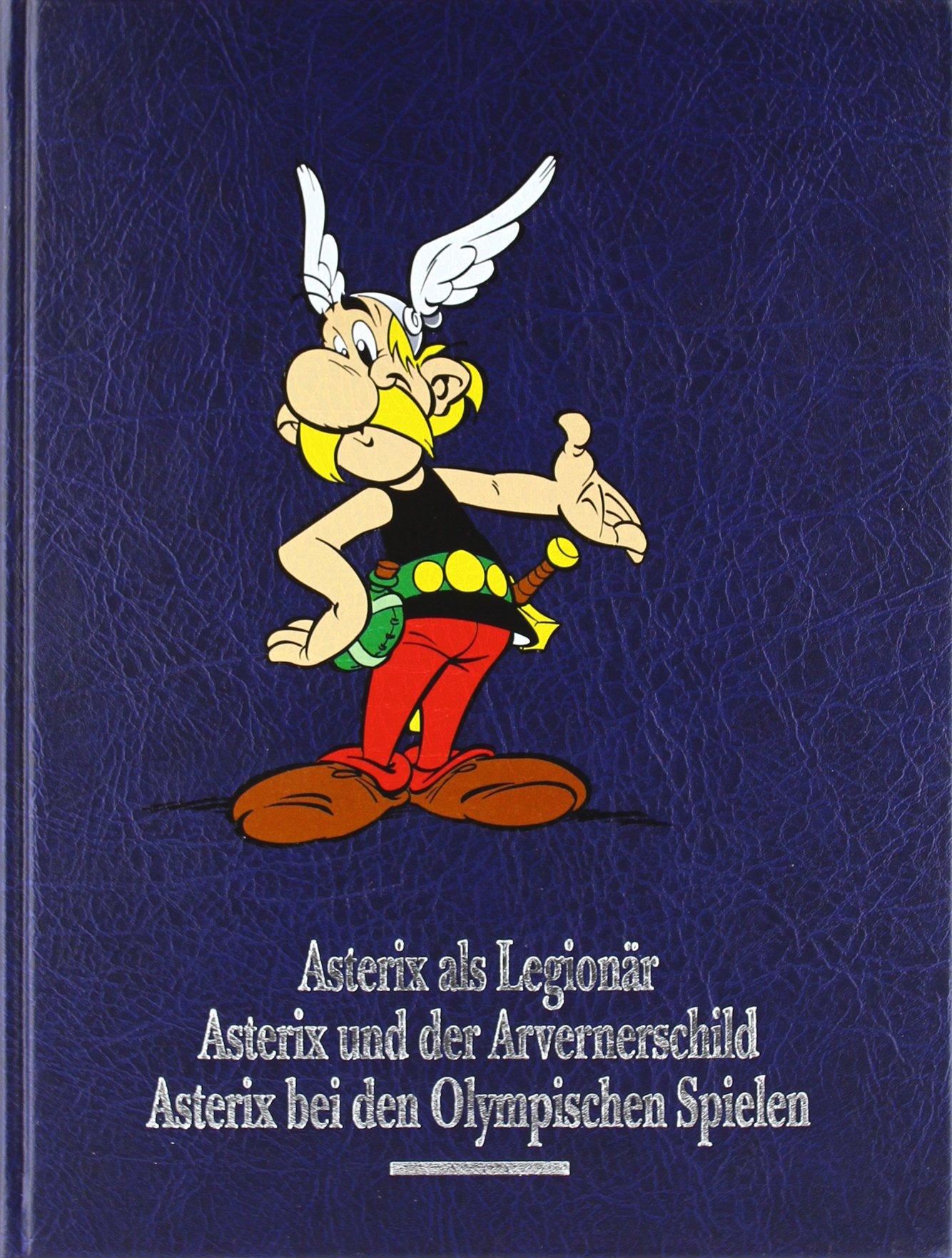 Asterix Gesamtausgabe, Bd.4, Asterix als Legionaer - Asterix und der Avernerschild - Asterix bei den Olympischen Spielen
