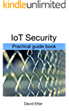 IoT Security: Practical guide book