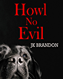 Howl No Evil (The Howl Series Book 9)