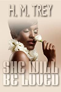She Will Be Loved (Peace In The Storm Publishing Presents)