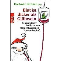 Blut ist dicker als Glühwein: Schon wieder Weihnachten mit der buckligen Verwandtschaft