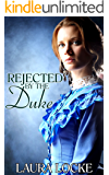 Regency Romance : Rejected by the Duke