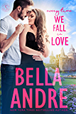Every Time We Fall In Love (New York Sullivans) (The Sullivans Book 18)