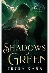 Shadows of Green: A Dark Romantic Suspense (Cape Danger Book 3) Kindle Edition