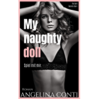 MY NAUGHTY DOLL: Spiel mit mir. (The Dark Secrets Club 1) (German Edition)