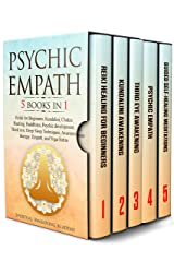 PSYCHIC EMPATH: 5 BOOKS IN 1: Reiki for Beginners, Kundalini, Chakra Healing, Buddhism, Psychic development, Third eye, Deep Sleep Techniques, Awareness therapy, Empath, and Yoga Sutras Kindle Edition