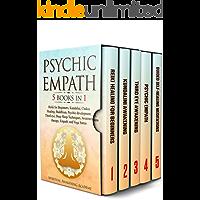 PSYCHIC EMPATH: 5 BOOKS IN 1: Reiki for Beginners, Kundalini, Chakra Healing, Buddhism, Psychic development, Third eye…