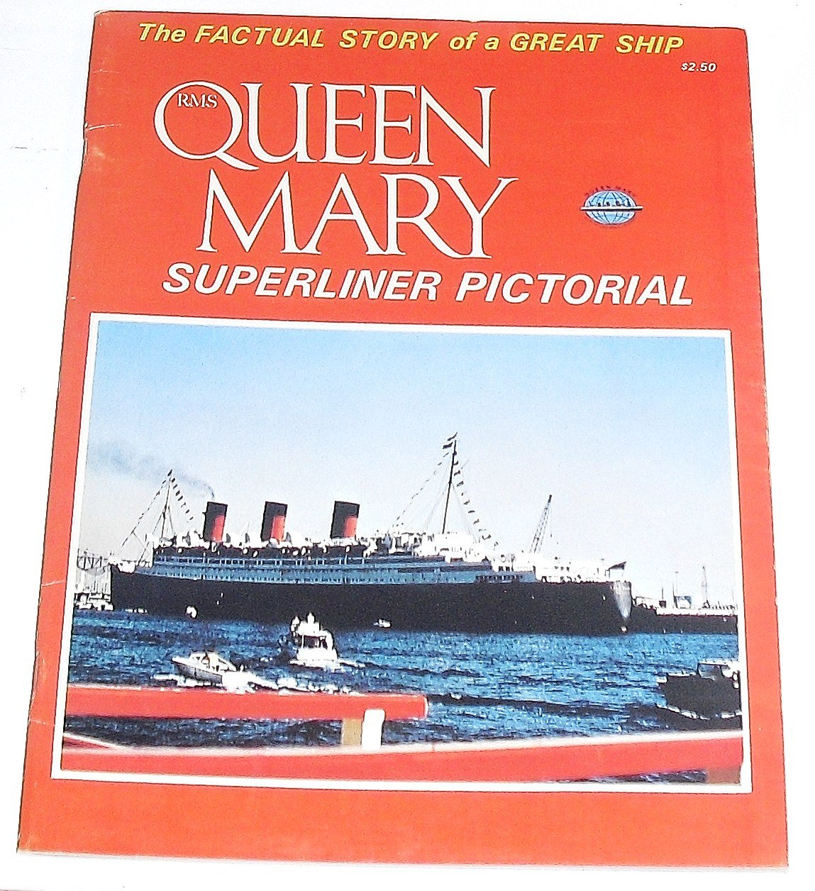 R. M. S. Queen Mary - Superliner Pictorial - The Factual Story of a Great Ship