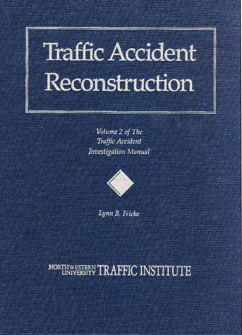 Traffic Accident Reconstruction (The Traffic Accident Investigation ...