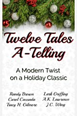 Twelve Tales A-Telling: A Modern Twist on a Holiday Classic Kindle Edition