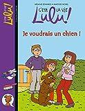 C'est la vie Lulu, Tome 28: Je voudrais un chien !