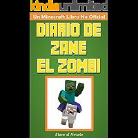 Minecraft: Diario de Zane el Zombi (Un Minecraft Libro No Oficial)