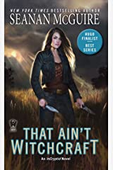 That Ain't Witchcraft (InCryptid Book 8) Kindle Edition