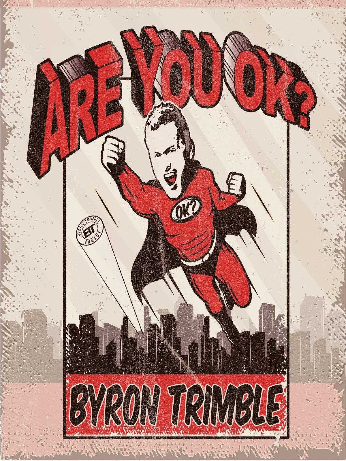 Byron Trimble: Are You OK?