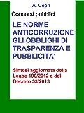 Le norme anticorruzione, gli obblighi di trasparenza e pubblicità - Sintesi per concorsi pubblici: Sintesi aggiornata per concorsi pubblici della Legge 190/2012 e del decreto 33/2013