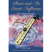 Music and Its Secret Influence: Throughout the Ages book cover