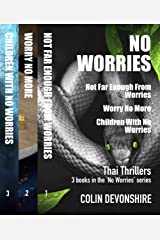 No Worries - Box Set: Thrillers in Thailand Kindle Edition