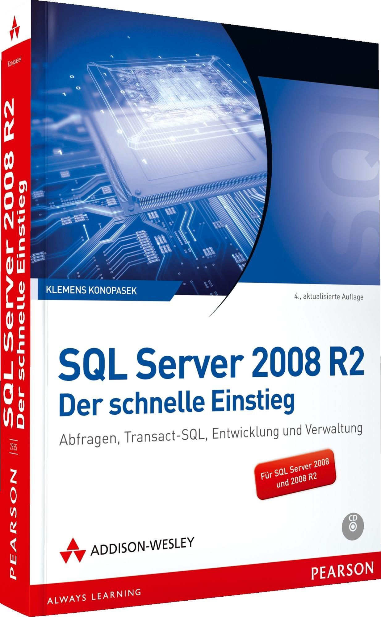 SQL Server 2008 R2 - Der schnelle Einstieg - Für SQL Server 2008 und 2008 R 2: Abfragen, Transact-SQL, Entwicklung und Verwaltung (net.com) Taschenbuch – 1. Juli 2010 Klemens Konopasek Addison-Wesley Verlag 3827329558 Informatik