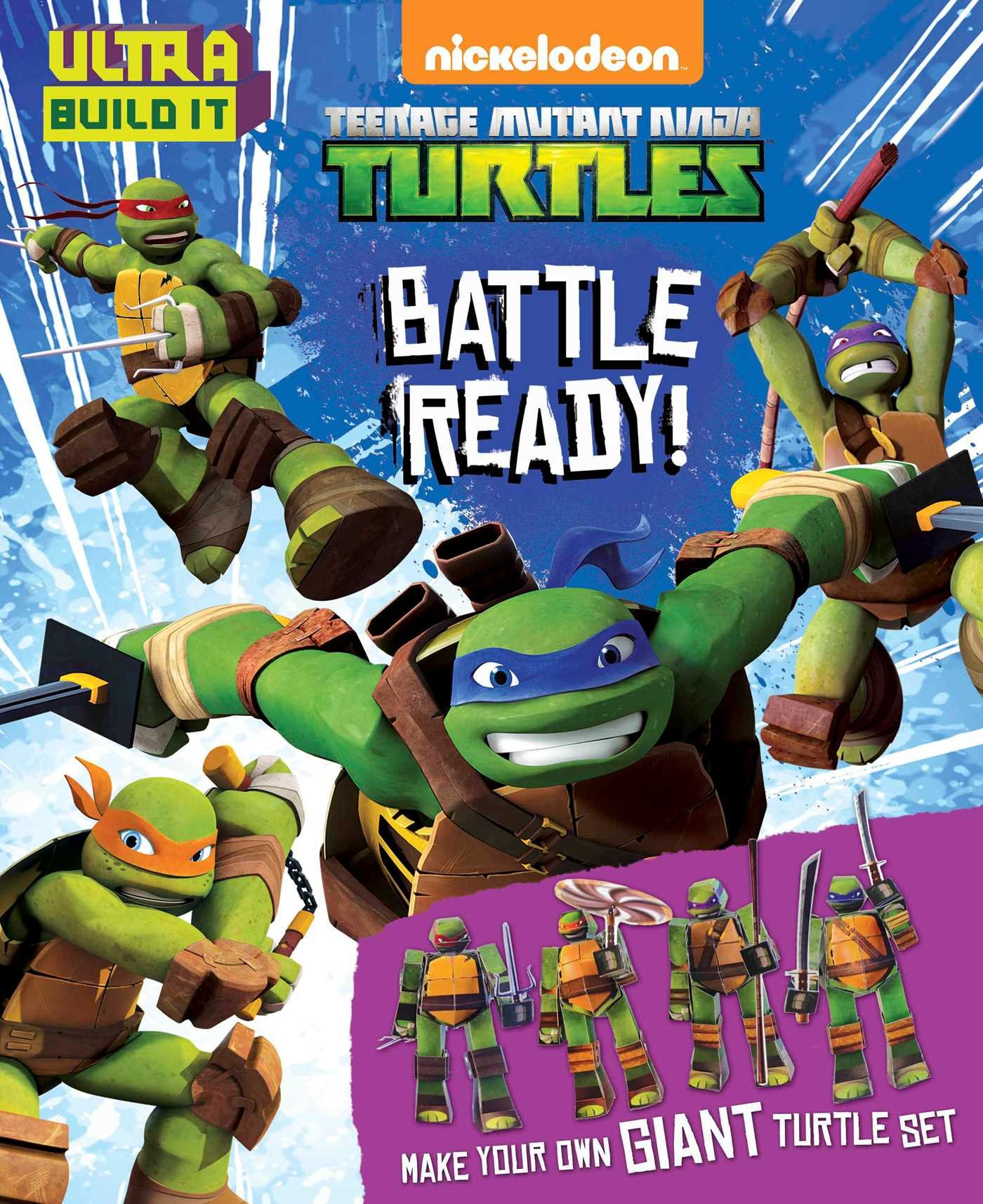 Teenage Mutant Ninja Turtles: Battle Ready! (Ultra Build It) PDF