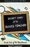 Secret Diary of a School Teacher: Dark Side of the Blackboard