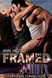 Framed (Courthouse Connections Book 8)