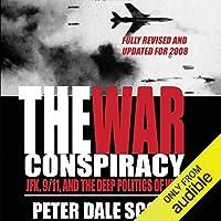 The War Conspiracy: JFK, 9/11, and the Deep Politics of War